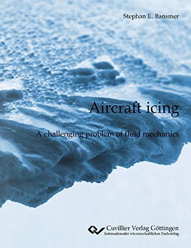 Aircraft icing: A challenging problem of fluid mechanics.