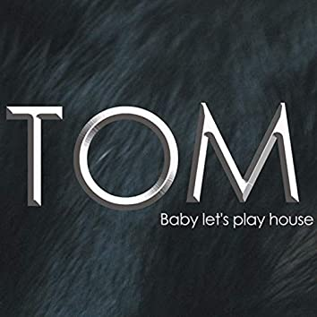 Baby Let's Play House
