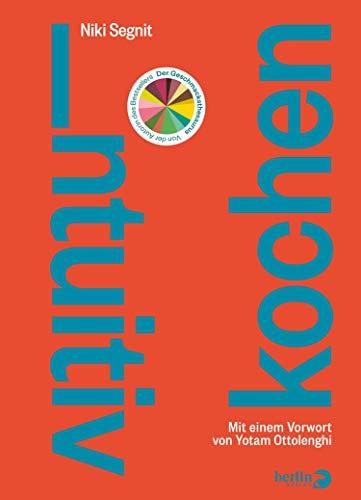 Intuitiv kochen: Mit einem Vorwort von Yotam Ottolenghi