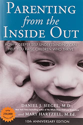 Parenting from the Inside Out: How …