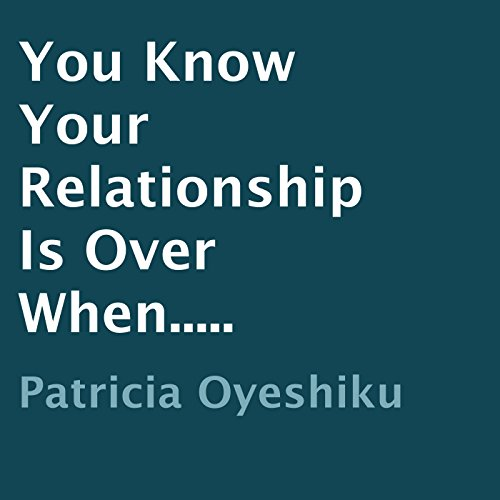 You Know Your Relationship Is Over When..... audiobook cover art