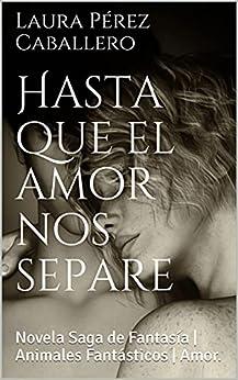 Hasta que el amor nos separe: Novela Saga de Fantasía   Animales Fantásticos   Amor. (El ronroneo del puma nº 1) PDF EPUB Gratis descargar completo