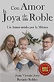 Con Amor, La Joya de un Roble (Best Seller): Un Amor unido por la Música