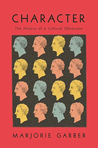 Image of Character: The History of a Cultural Obsession