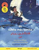 Mi sueño más bonito – Ghashangtarin royåye man (español – persa, farsi, dari): Libro infantil bilingüe con audiolibro mp3 descargable, a partir de 3-4 ... / persa (farsi, dari)) (Spanish Edition)