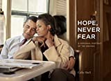 Shell, C: Hope, Never Fear: A Personal Portrait of the Obamas - Callie Shell