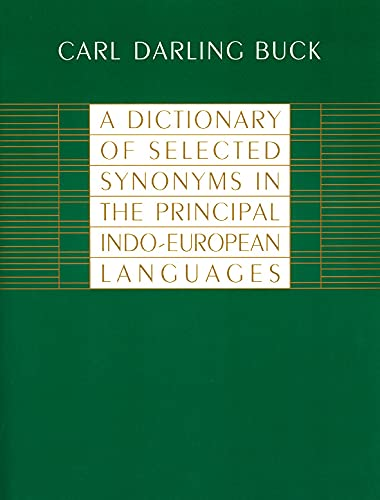 A Dictionary of Selected Synonyms in the Principal Indo-European Languages: A Contribution to the History of Ideas