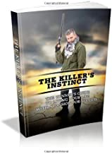 The Killer's Instinct: The Winner's Guide To Living Your Life With A Passion For Success.