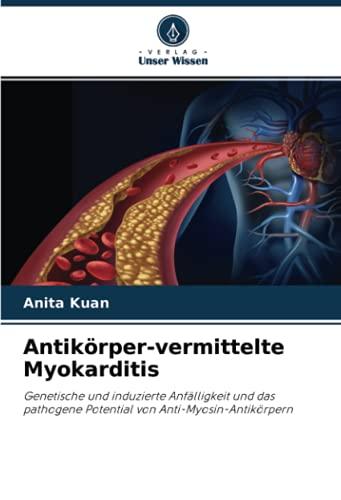 Antikörper-vermittelte Myokarditis: Genetische und induzierte Anfälligkeit und das pathogene Potential von Anti-Myosin-Antikörpern