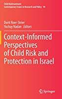 Context-Informed Perspectives of Child Risk and Protection in Israel (Child Maltreatment (10))