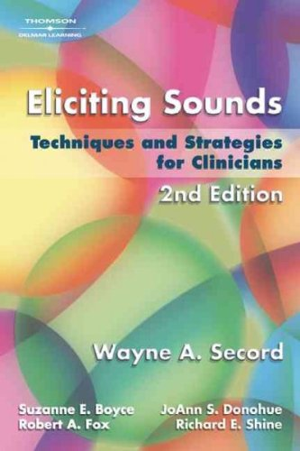 Eliciting Sounds Techniques and Strategies for Clinicians, Edition: 2