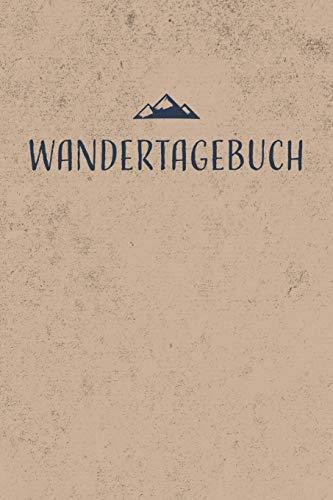 Wandertagebuch: Gipfelbuch zum Ausfüllen und Tourenbuch zum Eintragen als Geschenk für Wanderer, Bergsteiger und Bergsportler mit Platz für 50 Touren, ... wandern, Softcover mit 110 Seiten