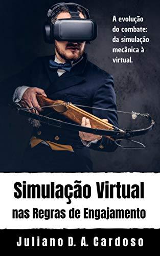 Simulação Virtual: nas regras de engajamento