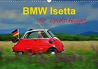 BMW Isetta - Die Knutschkugel (Wandkalender 2021 DIN A3 quer): zum knutschen dieser kleine Schlaglochsucher (Monatskalender, 14 Seiten )
