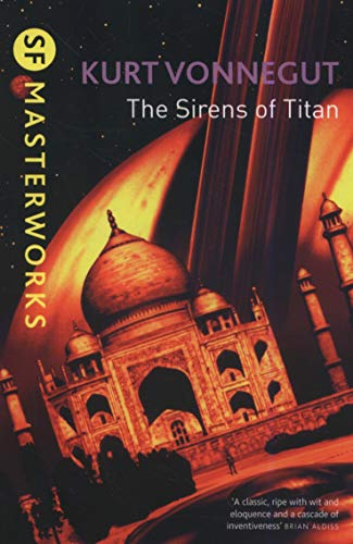 The Sirens Of Titan (S.F. MASTERWORKS, Band 18)