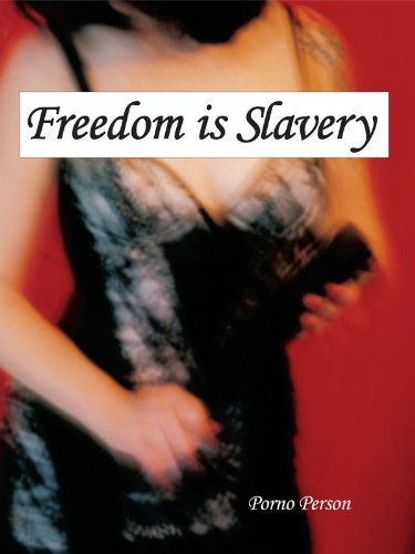 Freedom is Slavery (English Edition)