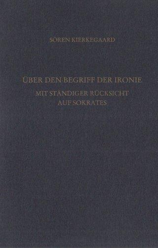 Gesammelte Werke und Tagebücher / Über den Begriff der Ironie mit ständiger Rücksicht auf Sokrates: 31. Abteilung