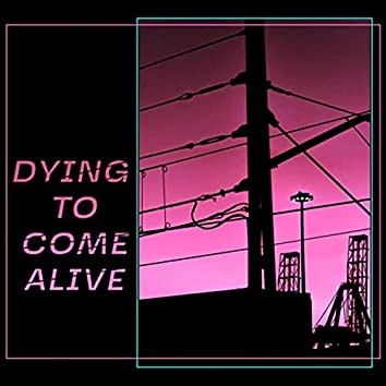 Dying to Come Alive (feat. Jake Bosben)