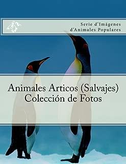 Animales Articos (Salvajes) Coleccion de Fotos: Serie d'Imagenes d'Animales Populares (Spanish Edition)