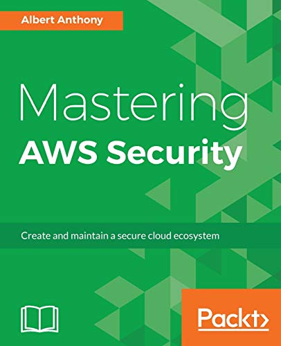 Mastering AWS Security: Create and maintain a secure cloud ecosystem (English Edition)