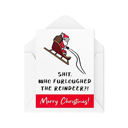 Funny Christmas Card - Who Furloughed The Reindeers Coronavirus - Joke Cards for Xmas - Secret Santa Work Greeting Card Banter - CBH17