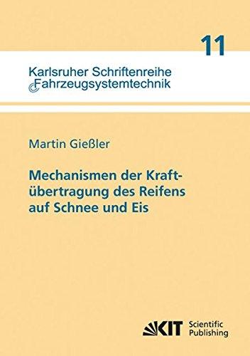 Mechanismen der Kraftübertragung des Reifens auf Schnee und Eis (Karlsruher Schriftenreihe Fahrzeugsystemtechnik / Institut für Fahrzeugsystemtechnik)
