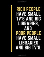 Rich people have small TV's and big libraries, and  poor people have small libraries and big TV's.: Motivational Quote Gift Notebook For Gym School ... Success Turnover Workout (Work By Young)