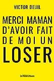 Merci maman d'avoir fait de moi un loser (Savoir(s) et connaissance) - Format Kindle - 9791031005959 - 10,99 €