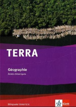 TERRA Géographie. Zones Climatiques: Schülerbuch Klasse 7/8 (Bilingualer Unterricht)
