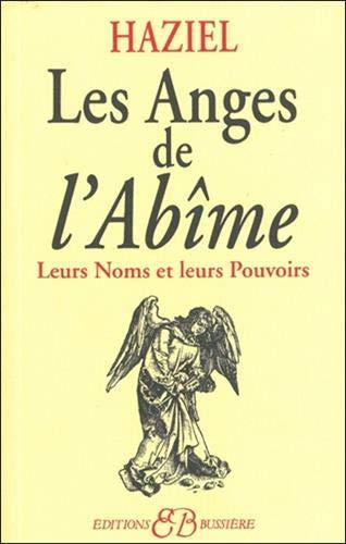 Les anges de l'abîme: Leurs Noms et leurs Pouvoirs