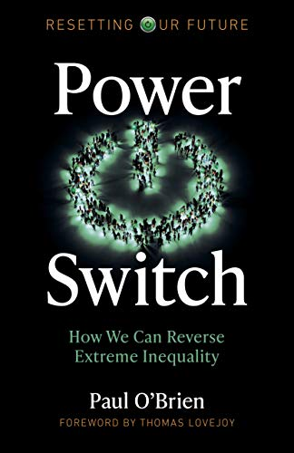 Resetting Our Future: Power Switch: How We Can Reverse Extreme Inequality (English Edition)