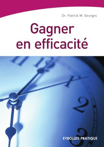 Gagner en efficacité (Eyrolles Pratique)