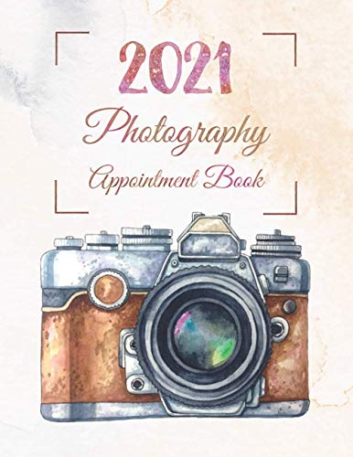 Photography Appointment book 2021: Daily Schedule for Photographers booking 365 days, 7:00 - 9:30 (30 minutes increments) Events, Weddings, Studio. with Watercolor camera cover