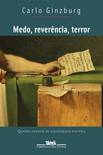 Medo, reverência, terror: Quatro ensaios de iconografia política