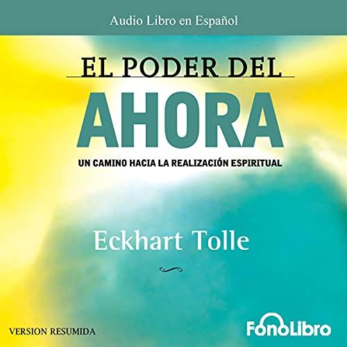 Download El Poder del Ahora (Versión Resumida) [The Power of Now (Short Version)] audio book