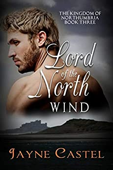 Lord of the North Wind (The Kingdom of Northumbria Book 3) by [Jayne Castel, Tim Burton]