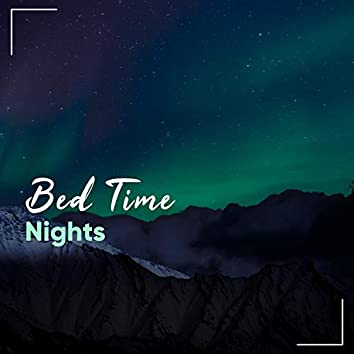 Bed Time Nights, Vol. 7