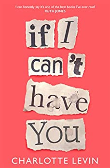 If I Can't Have You by [Charlotte Levin]