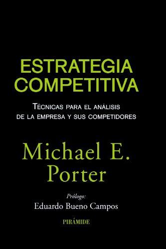 Estrategia competitiva: Técnicas para el análisis de la empresa y