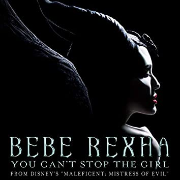 "You Can't Stop The Girl (From Disney's ""Maleficent: Mistress of Evil"")"