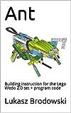 Ant: Building instruction for the Lego Wedo 2.0 set + program code (English Edition)