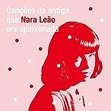 ナラ・レオンが愛したブラジルの古謡(うた)