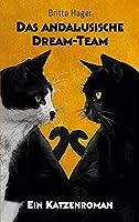 Das andalusische Dream-Team: Ein Katzenroman