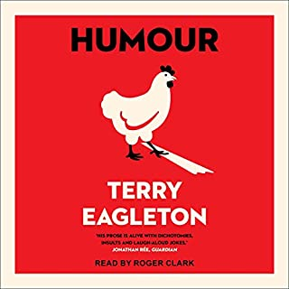 Humour                   Written by:                                                                                                                                 Terry Eagleton                               Narrated by:                                                                                                                                 Roger Clark                      Length: 5 hrs and 23 mins     Not rated yet     Overall 0.0