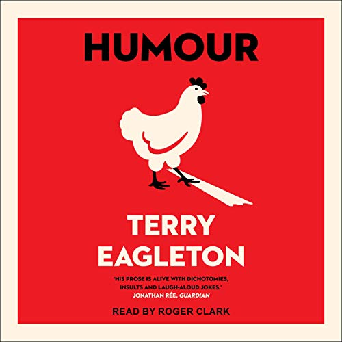 Humour                   By:                                                                                                                                 Terry Eagleton                               Narrated by:                                                                                                                                 Roger Clark                      Length: 5 hrs and 23 mins     Not rated yet     Overall 0.0