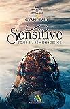 Sensitive – Tome 1 : Réminiscence: Roman lesbien