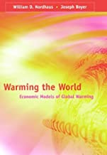 Warming the World: Economic Models of Global Warming by Nordhaus William D. Boyer Joseph (2000-08-21) Hardcover