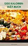 1200 Kalorien-Diät-Buch : 1200 Kalorien Diät-Plan - Vorteile Von 1200 Kalorien Diät-Plan - Kalorienarme Ernährung - Was Ist Der...