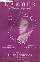 L\'amour (l\'amour mignone) - Valse chanté créée par André Claveau