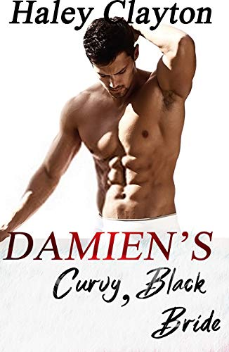 Damien's Curvy, Black Bride: A Billionaire BWWM Romance (Black Brides for Billionaires Book 2) (English Edition)